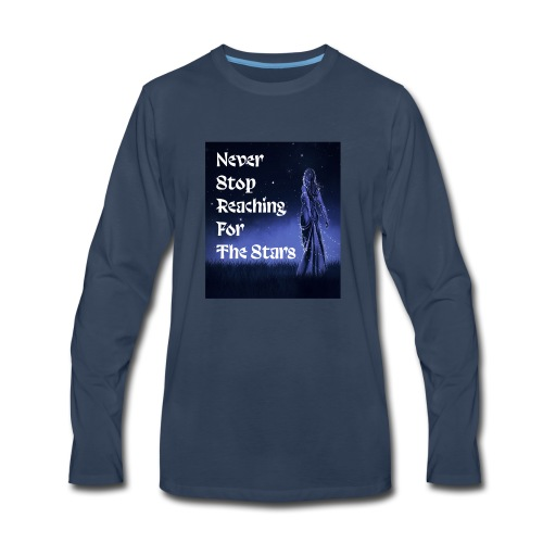 Never stop reaching for the stars - Men's Premium Long Sleeve T-Shirt