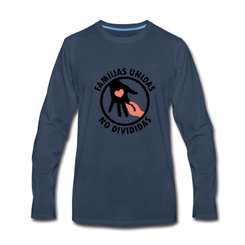 FAMILIAS UNIDAS NO DIVIDIDAS - Men's Premium Long Sleeve T-Shirt