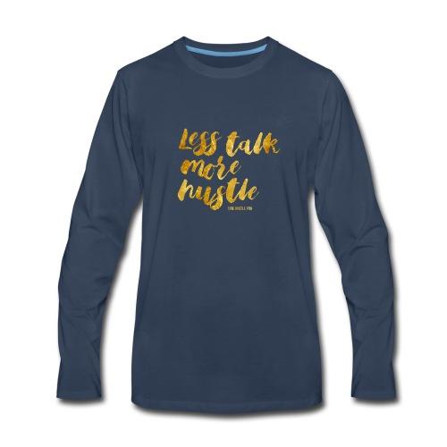 Less Talk More Hustle Tee - Men's Premium Long Sleeve T-Shirt