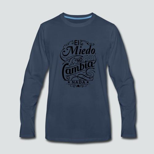 el miedo no cambia nada - Men's Premium Long Sleeve T-Shirt