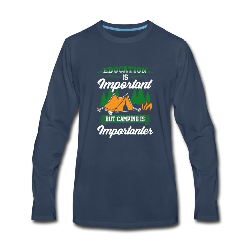 Camping is Importanter - Men's Premium Long Sleeve T-Shirt