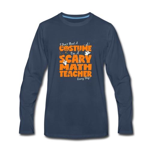 5 I DON'T NEED A COSTUME T SHIRT - Men's Premium Long Sleeve T-Shirt