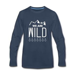 We Are Wild - Men's Premium Long Sleeve T-Shirt