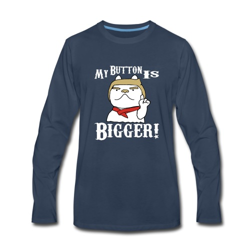 Donald Trump My Button Is Bigger Dog 2018 - Men's Premium Long Sleeve T-Shirt