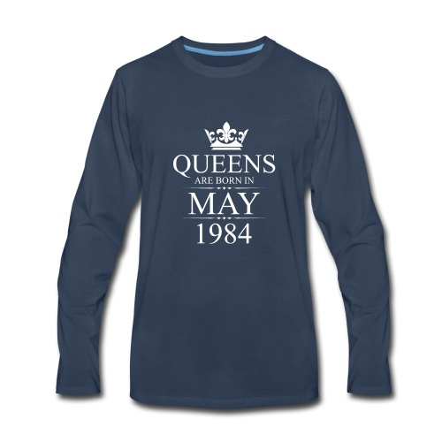 Queens Born In May 1984 34th Birthday Gift - Men's Premium Long Sleeve T-Shirt