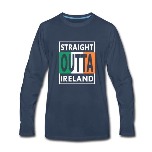 Straight Outta Ireland Cool Irish Birthday Gift - Men's Premium Long Sleeve T-Shirt