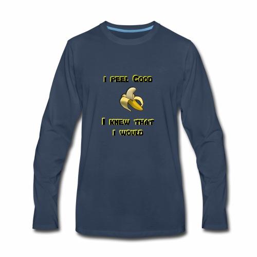 I peel good - Men's Premium Long Sleeve T-Shirt