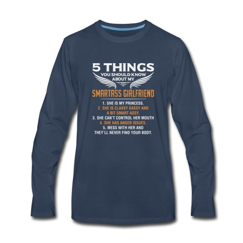 5 Things About My Smartass Girlfriend - Men's Premium Long Sleeve T-Shirt