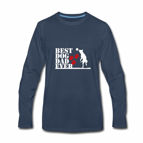 Best dog Dad ever - Men's Premium Long Sleeve T-Shirt