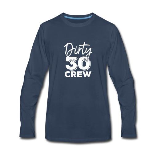 Dirty 30 Crew t-shirt 30th Birthday Squad - Men's Premium Long Sleeve T-Shirt