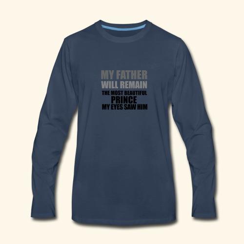 MY FATHER DAD T-SHIRT - Men's Premium Long Sleeve T-Shirt