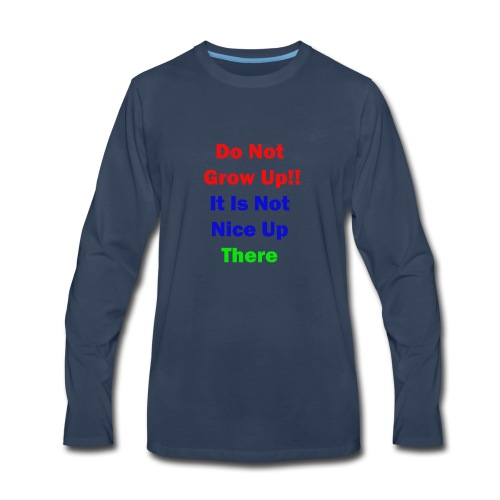 Do not Grow Up - Men's Premium Long Sleeve T-Shirt