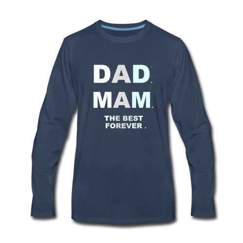 DAD MAM THE BEST FOREVER - Men's Premium Long Sleeve T-Shirt