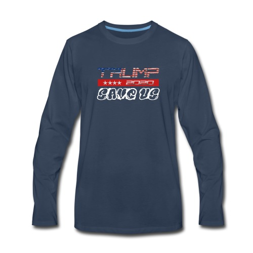 NEW t-shirt Trump 2K20 - SAVE US - Men's Premium Long Sleeve T-Shirt