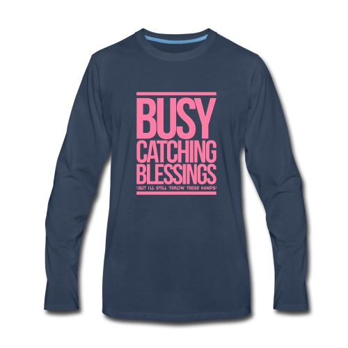 Busy Catching Blessings - Men's Premium Long Sleeve T-Shirt
