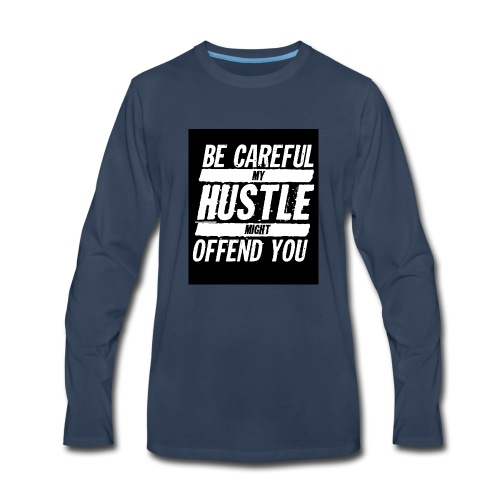 My Hustle Might Offend You - Men's Premium Long Sleeve T-Shirt