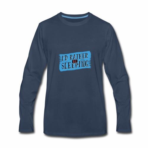I'd rather be sleeping - Men's Premium Long Sleeve T-Shirt