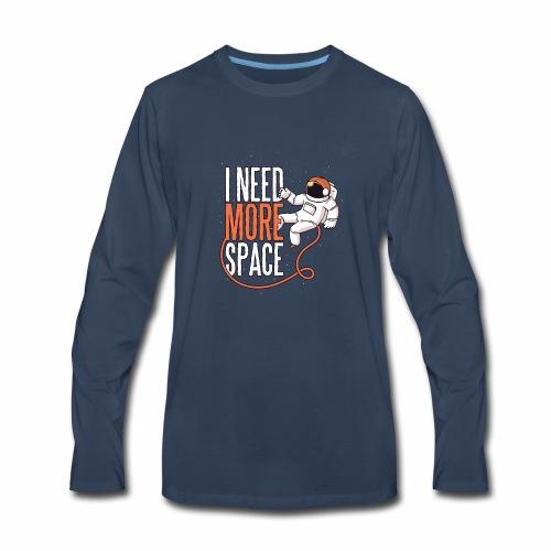 I need more space tshirt - Men's Premium Long Sleeve T-Shirt