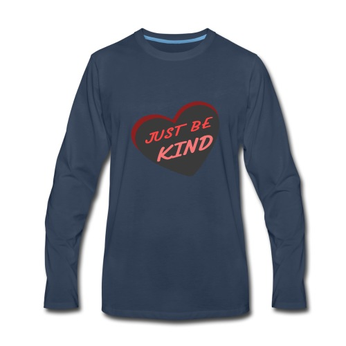 just be kind t shirt - Men's Premium Long Sleeve T-Shirt