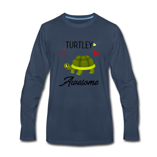 Turtley Awesome - Funny Turtley Cute - Love gift - Men's Premium Long Sleeve T-Shirt