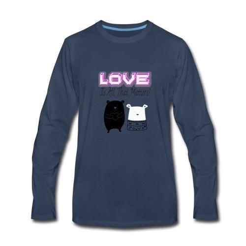 Love Is All That Matters Bears - Men's Premium Long Sleeve T-Shirt