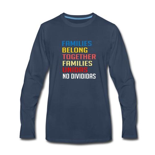 Families Belong Together Familias Unidas No Divid - Men's Premium Long Sleeve T-Shirt