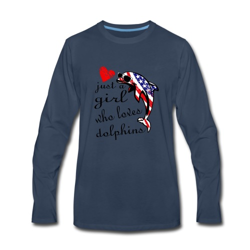 just a girl who loves dolphins - Men's Premium Long Sleeve T-Shirt