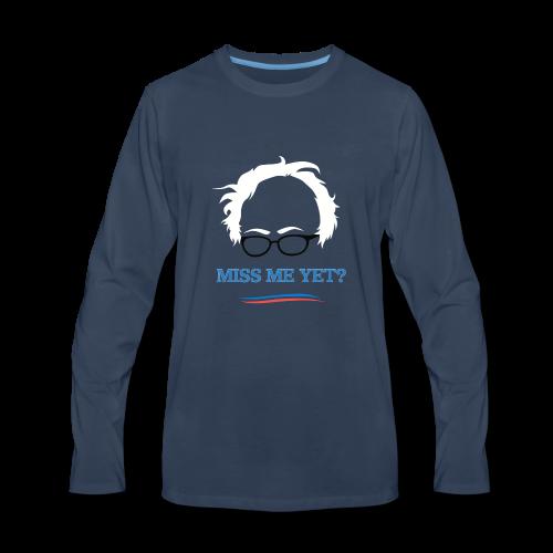 bernie_miss_me_yet - Men's Premium Long Sleeve T-Shirt