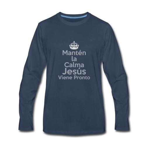 Mantén la Calma Jesús Viene Pronto - Men's Premium Long Sleeve T-Shirt