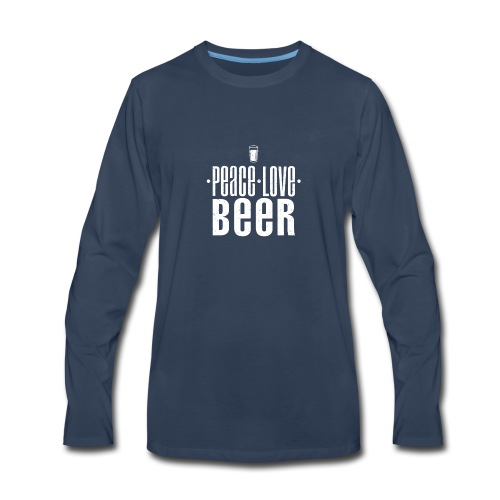 Peace Love Beer T SHIRT Drinking Party - Men's Premium Long Sleeve T-Shirt