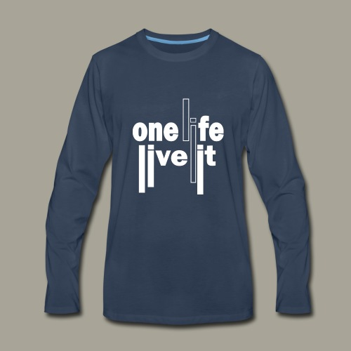 A Life - Live It Saying Idea Statement - Men's Premium Long Sleeve T-Shirt