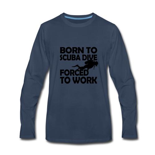 born to scuba dive - Men's Premium Long Sleeve T-Shirt