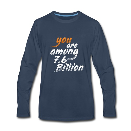 You are among T-shirts - Men's Premium Long Sleeve T-Shirt