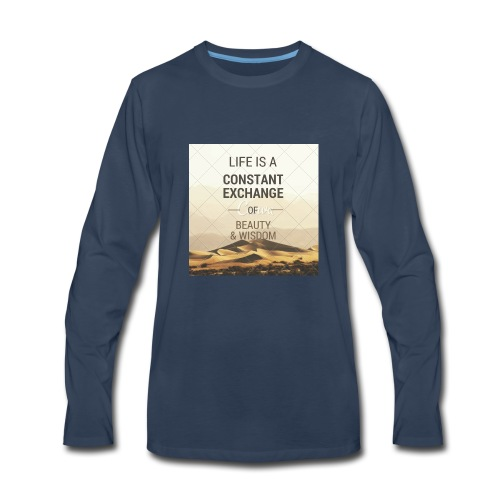 LIFE IS A CONSTANT EXCHANGE OF BEAUTY & WISDOM - Men's Premium Long Sleeve T-Shirt