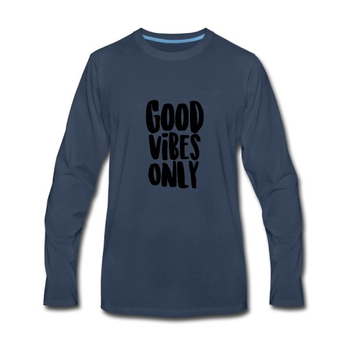 Good Vibes Only - Men's Premium Long Sleeve T-Shirt