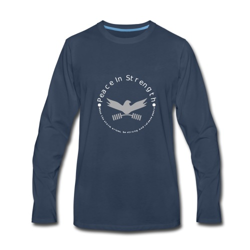 Peace_In_Strength_Grey_whiteLetter - Men's Premium Long Sleeve T-Shirt