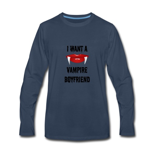 I Want a Vampire Boyfriend - Men's Premium Long Sleeve T-Shirt