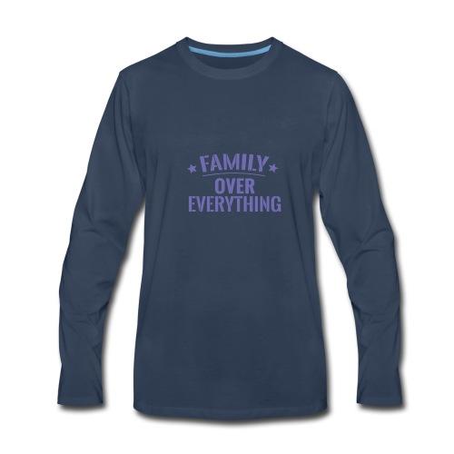 FAMILY OVER EVERYTHING - Men's Premium Long Sleeve T-Shirt