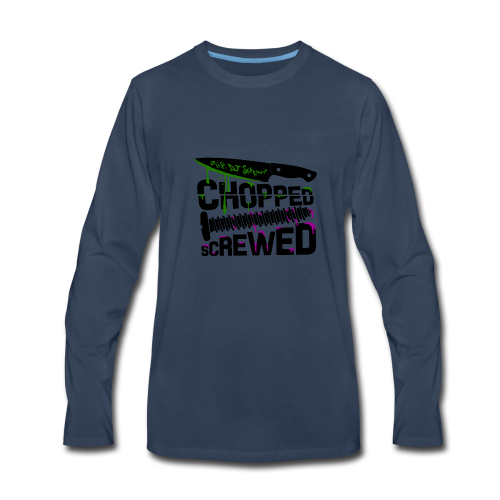 Chopped and Screwed - Men's Premium Long Sleeve T-Shirt