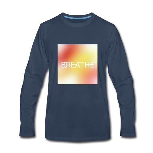 BREATHE - Men's Premium Long Sleeve T-Shirt