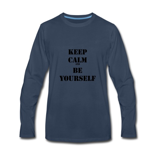 Keep calm and be yourself - Men's Premium Long Sleeve T-Shirt