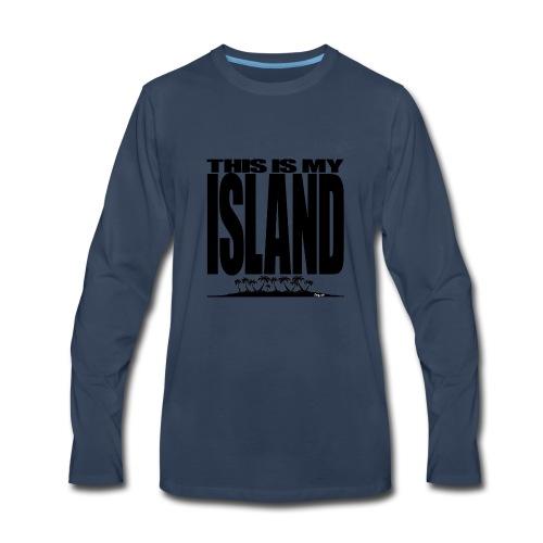 This is MY ISLAND - Men's Premium Long Sleeve T-Shirt