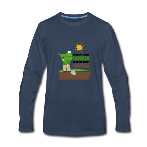 I AM BUT A SIMPLE FARMER TENDING TO MY MEMES - Men's Premium Long Sleeve T-Shirt