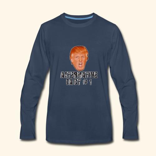 Alternative Fact # 1 - Men's Premium Long Sleeve T-Shirt