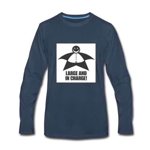 Large and in Charge - Men's Premium Long Sleeve T-Shirt