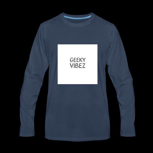 GEEKY VIBEZ - Men's Premium Long Sleeve T-Shirt