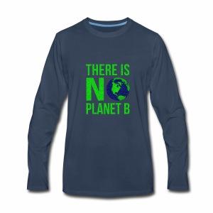 There Is No Planeb B - Men's Premium Long Sleeve T-Shirt