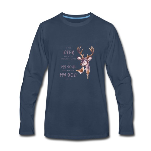 As the deer pants for streams of water Psalm 42:1 - Men's Premium Long Sleeve T-Shirt