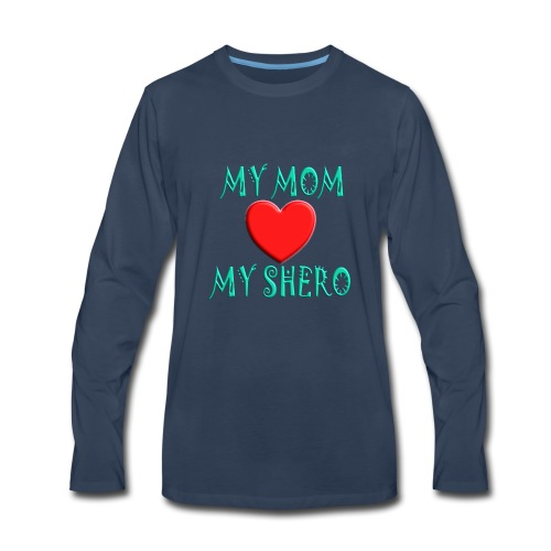 Mom is My Shero - Heart - Men's Premium Long Sleeve T-Shirt