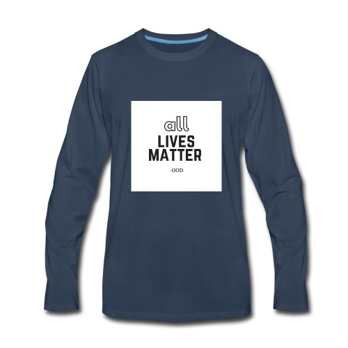 all lives matter - Men's Premium Long Sleeve T-Shirt